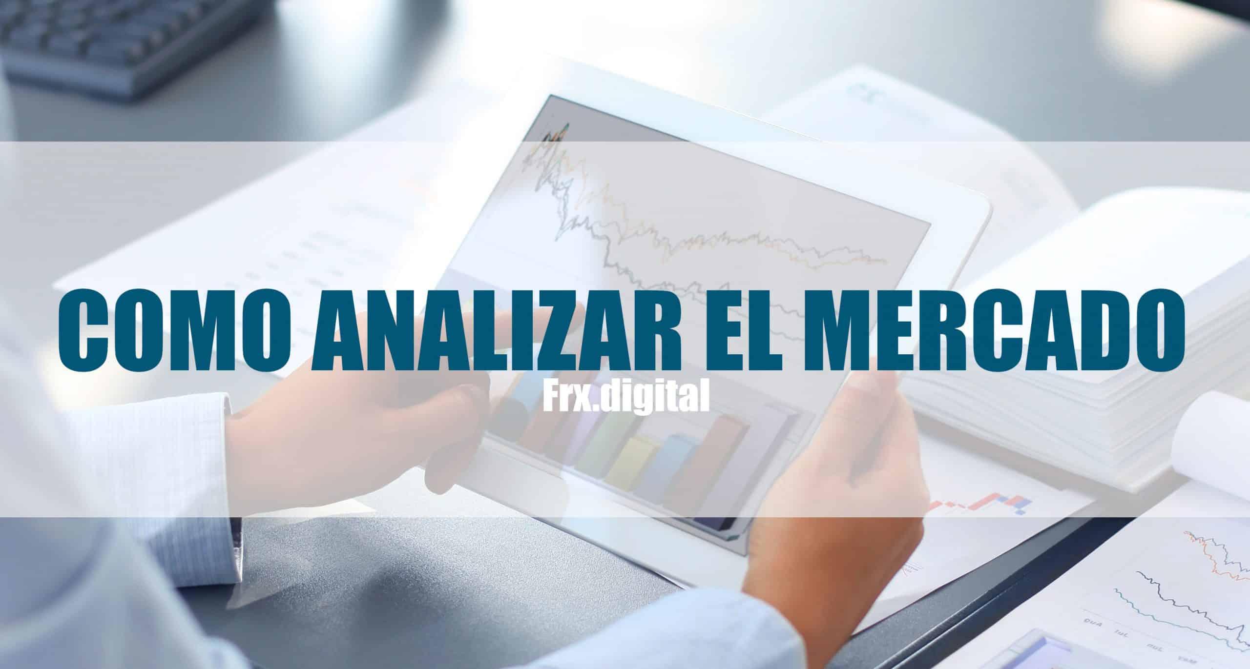 Como analizar el Mercado?